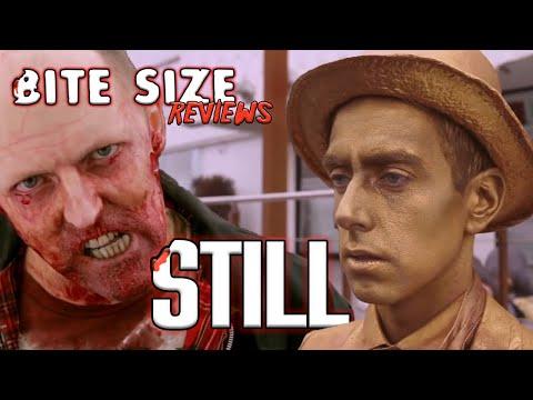 STILL -Surviving a Zombie Apocalypse as a Statue? (Bite Size Reviews)