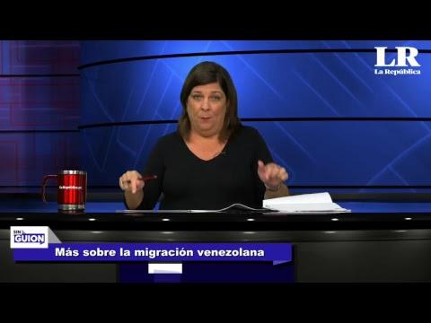 Más sobre la migración venezolana - SIN GUION con Rosa María Palacios
