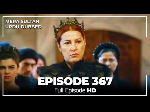 Mera Sultan - Episode  367 (Urdu Dubbed)