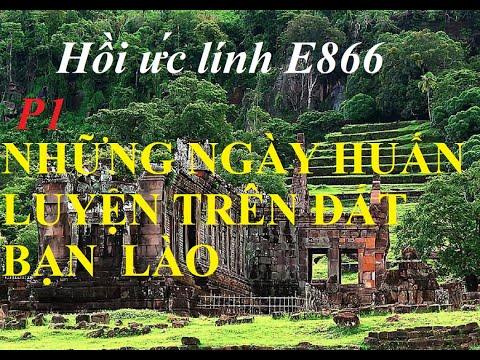 E1. Hồi ức lính E866/ Những Ngày Huấn luyện trên đất bạn Lào(152)