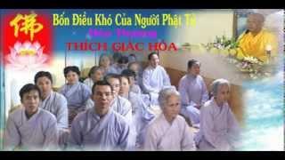 Bài Giảng: Bốn Điều Khó Của Người Phật Tử - Hòa Thượng Thích Giác Hóa