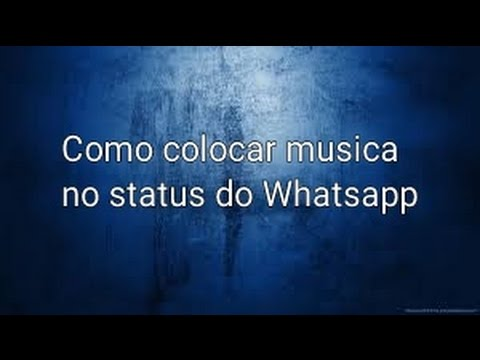 Status de música - Como colocar uma música no status do Whatsapp