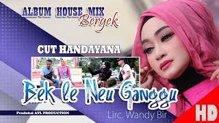 Video CUT HANDAYANA - BEK LE NEU GANGGU ( Albu House Mix Bergek Boh hate 4 ) HD Video Quality 2018 MP3, 3GP, MP4, WEBM, AVI, FLV Februari 2019
