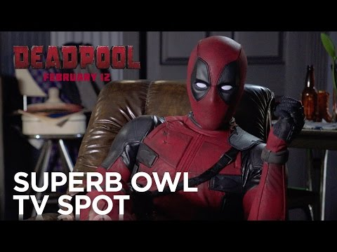 MOVIES: Deadpool - Super Bowl TV Spot