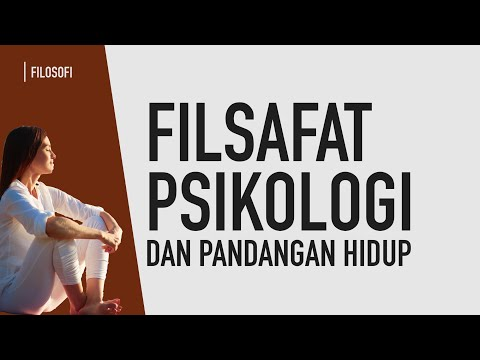Filsafat Psikologi dan Pandangan Hidup Manusia (Belajar Psikologi)