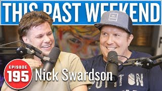 Nick Swardson | This Past Weekend w/ Theo Von #195