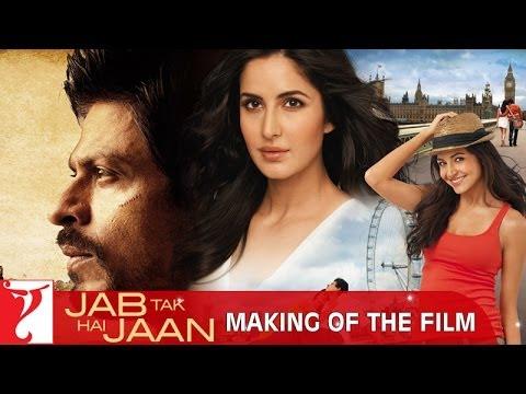 Making Of The Film | Jab Tak Hai Jaan | Shah Rukh Khan, Katrina Kaif, Anushka Sharma | Yash Chopra