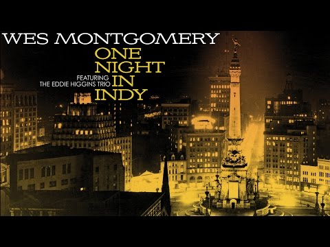 Wes Montgomery feat. The Eddie Higgins Trio ‎– One Night In Indy (Documentary)