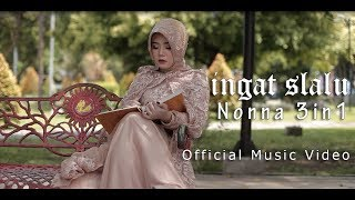 NONNA 3IN1 - Ingat Slalu (Official Music Video)