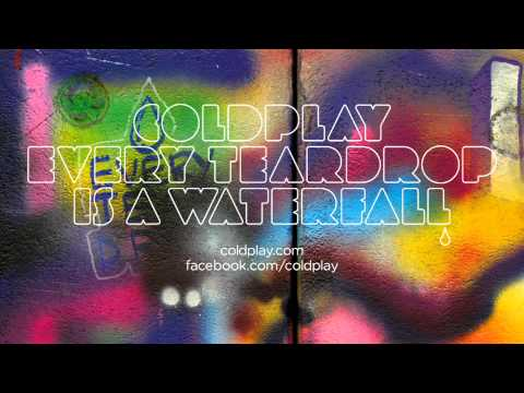 Music: Coldplay – Every Teardrop Is A Waterfall (Official)