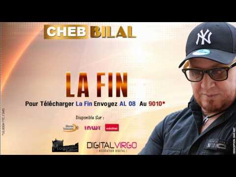 Cheb Bilal -  La Fin  ( Production  2014 ) شاب بلال - النهاية
