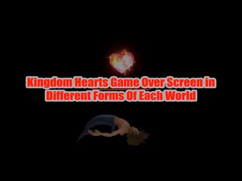 Kingdom Hearts Game Over Screen in Different Form Of Each World