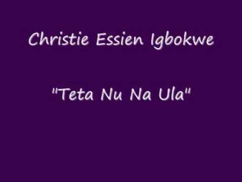 """Christie Essien Igbokwe """"Teta Nu Na Ula"""""""