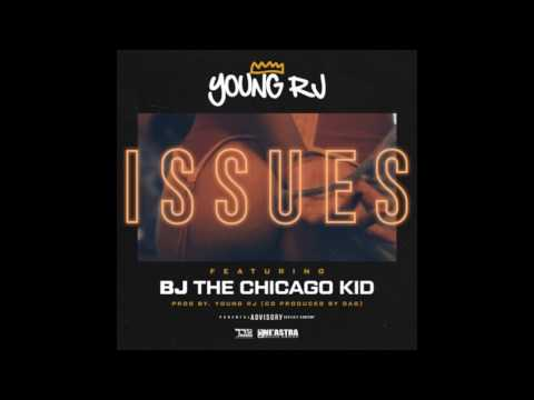 Young RJ – Issues Feat. BJ The Chicago Kid [New Song]