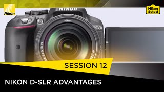 Nikon School D-SLR Tutorials - Nikon D-SLR Advantages - Session 12