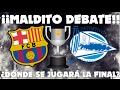 Dónde se jugará la final de copa? - Vídeos de La Afición del F.C. Barcelona