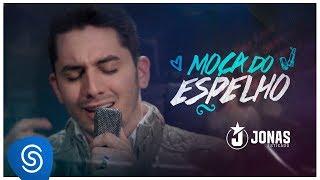 image of Jonas Esticado - Moça do Espelho (Clipe Oficial)