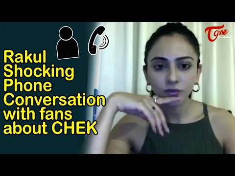 Rakul Preet Singh Shocking Phone Conversation with fans about Chek Movie | TeluguOne Cinema