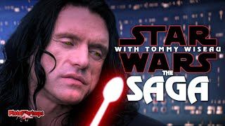 The Saga: Star Wars with Tommy Wiseau - The full story