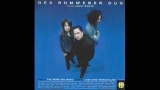 Dex Romweber Duo - Last Kind Word Blues (feat. Jack White)