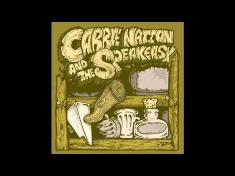 Carrie Nation & The Speakeasy - Way to Kansas