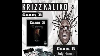 Chris B - Only Human Feat. Krizz Kaliko (Mastered version)