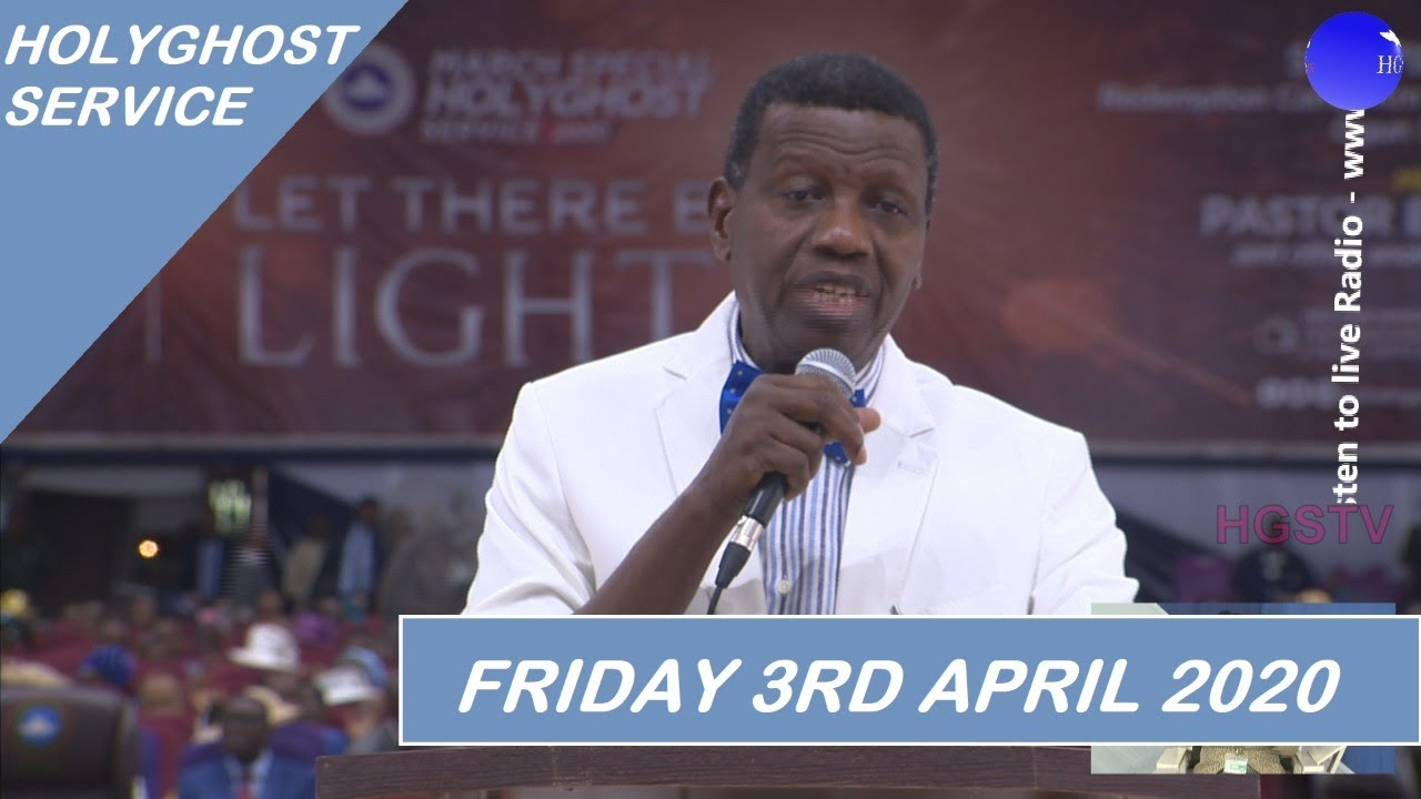RCCG April 2020 Live Holy Ghost Service with Pastor E. A. Adeboye