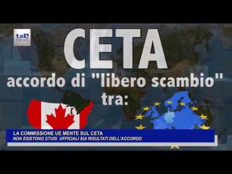 LA COMMISSIONE UE MENTE SUL CETA