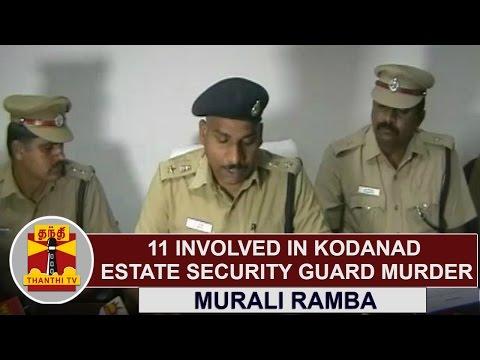 Video 11 involved in Kodanad Estate Security Guard Murder : Nilgiris SP Murali Ramba | Thanthi TV download in MP3, 3GP, MP4, WEBM, AVI, FLV January 2017