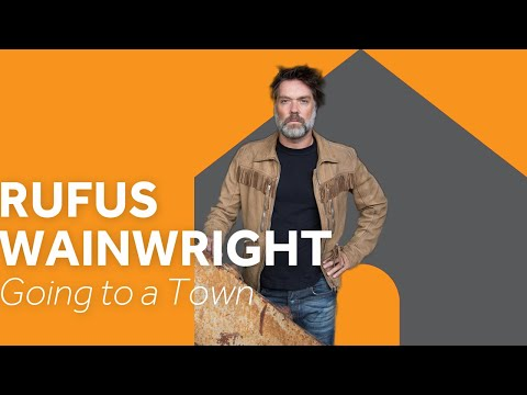 #RoyalAlbertHome: Rufus Wainwright - Going To A Town