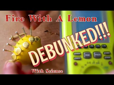 How To Make Fire With A LEMON DEBUNKED!!!! The TRUTH Behind The Lemon!!!