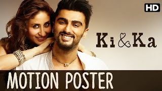 Ki And Ka Official Motion Poster  Kareena Kapoor, Arjun Kapoor, R. Balki