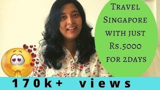 Video சிங்கப்பூரை சுற்றி பார்க்க வெறும்  Rs.5000 போதுமா?!? HOW TO TRAVEL SINGAPORE @ Rs.5000 for 2-DAYS MP3, 3GP, MP4, WEBM, AVI, FLV Juni 2019