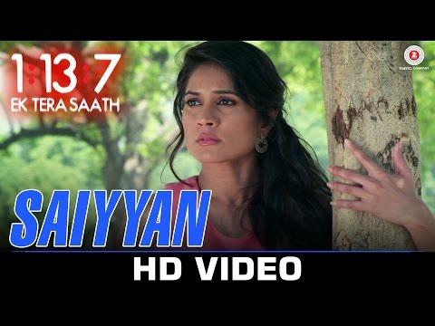 Saiyyan Video Song 1:13:7 Ek Tera Saath Ssharad Malhotra  Melanie Nazareth