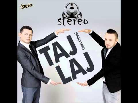 Stereo - Taj Laj (Radio Edit)