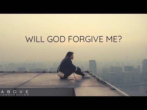 WILL GOD FORGIVE ME - Christian Motivation for Effective Faith
