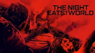 VIDEO: THE NIGHT EATS THE WORLD – UK Trailer