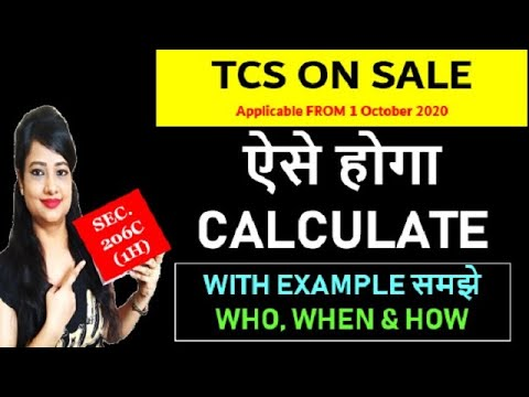 How to calculate TCS on sale, Who is to collect TCS on Sale, When TCS on sale, Sec 206C 1H