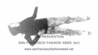 San Francisco Fashion Week (tm) THE REINVENTION