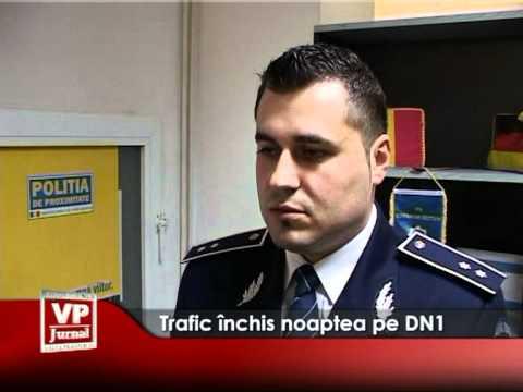Trafic închis noaptea pe DN1