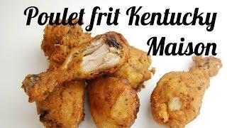 Comment faire du poulet Kentucky croustillant