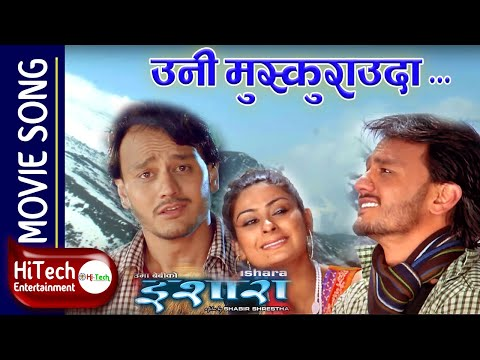 Uni Muskurauda..- Song - Nepali Movie Ishara