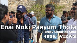 Enai Noki Paayum Thota | Turkey Shooting Spot
