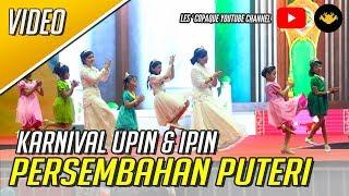 Video Karnival Upin & Ipin 2017 - Persembahan Puteri MP3, 3GP, MP4, WEBM, AVI, FLV Desember 2018