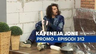 Kafeneja Jone Promo episodi 312
