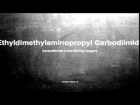 Medical vocabulary: What does Ethyldimethylaminopropyl Carbodiimide mean