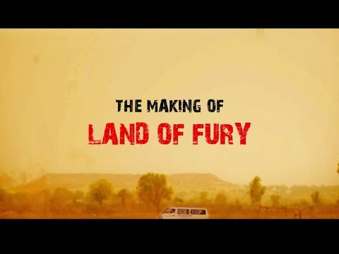 The Making Of Land Of Fury