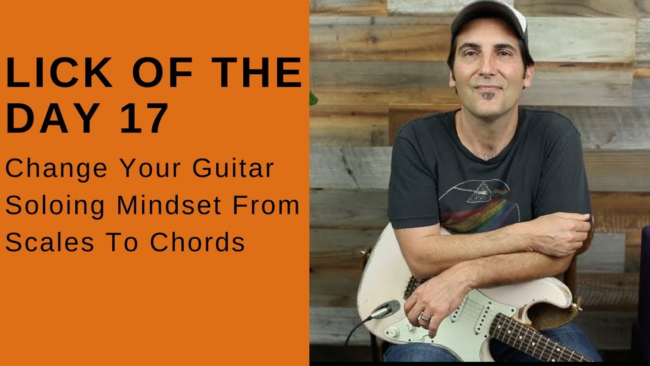 Lick Of The Day 17 – Change Your Guitar Soloing Mindset From Scales To Chords – Guitar Lesson