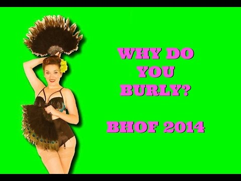 Workin' The Tease: Why Do You Burly?