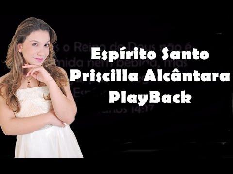 EspIrito Santo - Priscilla Alcantara (PlayBack)